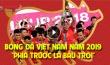 Bóng đá Việt Nam năm 2019: Phía trước là bầu trời