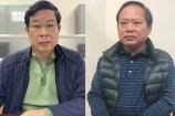 Truy tố hai cựu Bộ trưởng Trương Minh Tuấn, Nguyễn Bắc Son