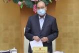 Thủ tướng Nguyễn Xuân Phúc quyết định công bố dịch COVID-19 toàn quốc