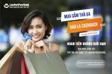 Hoàn tiền không giới hạn cho các giao dịch của Thẻ ghi nợ quốc tế LienVietPostBank