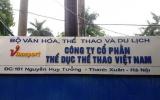 Công ty CP Thể dục Thể thao Việt Nam: Chuyển trả đối tác 15,4 tỷ đồng là đúng thẩm quyền