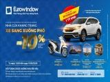 Cơ hội trúng thưởng ô tô nhân kỷ niệm 18 năm thành lập Eurowindow