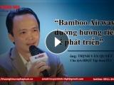 Bamboo Airways có đường hướng riêng để phát triển và tạo sự khác biệt