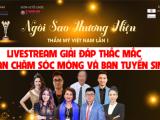 Livestream Ban chăm sóc móng và Tuyển sinh - Giải đáp cuộc thi Ngôi sao THTMVN lần thứ I