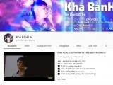 Kênh Youtube của Khá 'Bảnh' đã bị xóa vĩnh viễn