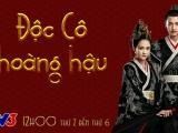 Phim truyền hình Trung Quốc: Độc Cô hoàng hậu lên sóng VTV3