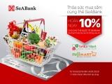 Hoàn tiền hấp dẫn cho các chủ thẻ quốc tế của SeABank tại Fuji Mart và Seika Mart