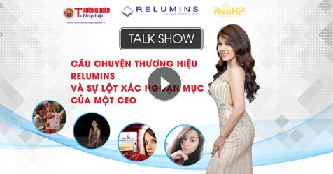 Talkshow trực tuyến: Câu chuyện thương hiệu Relumins và sự lột xác của một CEO