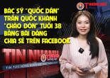 News: Câu chuyện nhân hiệu về bác sỹ  quốc dân Trần Quốc Khánh