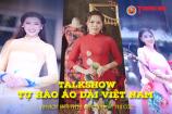 Talkshow Tự hào áo dài Việt Nam (02) - Nhà giáo Phạm Thị Cúc: Đam mê áo dài biến tôi thành nhà thiết kế