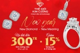 Thế Giới Kim Cương hoàn tiền 300 triệu và ưu đãi tới 15% dịp năm mới