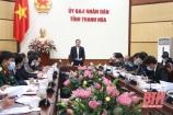 """Chủ tịch UBND tỉnh Thanh Hóa chỉ đạo """"chống dịch như chống giặc"""" ở tất cả các cấp, các ngành"""