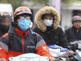 Thời tiết ngày 10/1: Không khí lạnh tăng cường, Bắc Bộ chìm trong rét hại