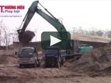 Ba Vì - Hà Nội: Nhức nhối nạn 'cát tặc' lộng hành