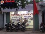 Hà Nội: Phòng khám nha khoa Hoàn Mỹ chưa được cấp phép vẫn ngang nhiên hoạt động