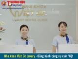 Nha khoa Việt Úc Luxury - Đồng hành cùng nụ cười Việt