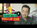 Chương trình 'Cuồng nhiệt cùng World Cup 2018' (Số 3 - 30/6): 'Người phán xử' chia sẻ về World Cup 2018
