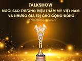 Talkshow trực tiếp: Ngôi sao Thương hiệu thẩm mỹ Việt Nam và những giá trị cho cộng đồng