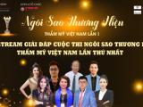 Livestream Ban chăm sóc da - Giải đáp cuộc thi Ngôi sao Thương hiệu Thẩm mỹ Việt Nam lần thứ nhất