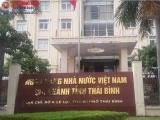 Nghi vấn nhiều sai phạm tại dự án của NHNN chi nhánh tỉnh Thái Bình?