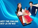 Sacombank dành nhiều ưu đãi cho khách hàng mở thẻ và giao dịch trực tuyến