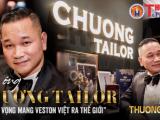 Mỗi tuần một thương hiệu: Quý ông Chương Tailor và tham vọng đem Veston Việt ra thế giới