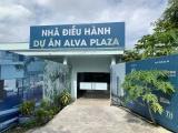 Bình Dương: Yêu cầu Cty Viethome không được giao dịch khi dự án Alva Plaza chưa hoàn thiện pháp lý