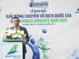 Khai mạc Giải Bóng chuyền Vô địch Quốc gia Cúp Bamboo Airways năm 2021