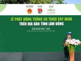 Lâm Đồng nâng cao độ phủ xanh với kế hoạch trồng thêm 50 triệu cây
