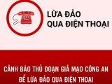 Công an Hà Nội cảnh báo thủ đoạn giả danh công an, tòa án để lừa đảo