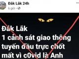 Đắk Lắk: Truy tìm chủ tài khoản Facebook tung tin giả 'CSGT trực chốt mất vì COVID-19'
