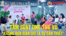 Tọa đàm tư vấn và tầm soát ung thư vú miễn phí được diễn ra tại Hà Nội