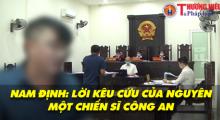 Nam Định: Lời kêu cứu của nguyên chiến sĩ công an