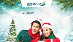 Bay Giáng sinh, rinh quà may mắn cùng Bamboo Airways