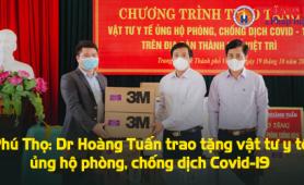 Phú Thọ: Thẩm mỹ Hoàng Tuấn trao tặng vật tư y tế ủng hộ công tác phòng, chống dịch Covid-19
