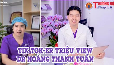 """Bác sĩ Hoàng Thanh Tuấn - Từ """"chiến sỹ chống dịch"""" tới Tiktoker triệu views"""
