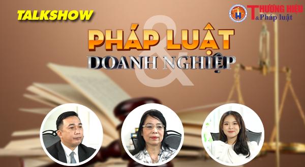 Talkshow Pháp luật & Doanh nghiệp (01): Bản án đã tuyên, vì sao chưa thi hành?