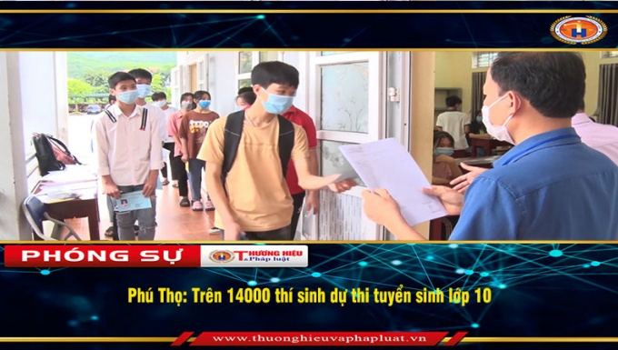 Phú Thọ: Hơn 14 nghìn thí sinh dự thi tuyển sinh lớp 10