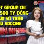 News: T&T Group chi 10.500 tỷ đồng mua 50 triệu liều Vaccine phòng Covid-19 từ Châu Âu