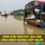 Xóm chài Văn Đức, Hà Nội: Lênh đênh những kiếp người